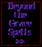 beyond the grave spells